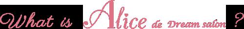 What is Alice de Dream salon?